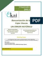 Bancarización de las Cajas Vascas. UN ERROR HISTÓRICO - Basque Savings Banks Becoming Investor Owned. AN HISTORICAL ERROR (spanish) - Euskal Kutxak Banku Bihurtzea. HUTSEGITE HISTORIKOA (espainieraz)