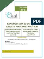 BANCARIZACIÓN DE LAS CAJAS VASCAS Y POSICIONES POLÍTICAS - BASQUE SAVINGS BANKS BECOMING INVESTOR OWNED AND POLITICAL POSITIONS (spanish) - EUSKAL KUTXAK BANKU BIHURTZEA ETA JARRERA POLITIKOAK (espainieraz)