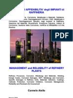 In Vendita - ON SALE - Management and Reliability of Refinery Plants-Gestione ed Affidabilità degli Impianti di Raffineria - 2010 - pagg. 852 - Italiano/Inglese
