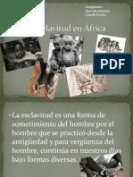 La esclavitud en África Camila Pasten Marcela Sulantay 1ero Medio A