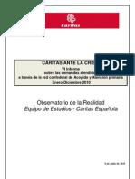Cáritas ante la Crísis. Demandas atendidas en Acogida y Atención Primaria. 2010
