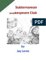 Subterranean Shakespeare Club, Installment 1
