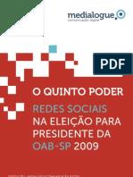 REDES SOCIAIS NA CAMPANHA PARA PRESIDENTE DA OAB-SP, por Medialogue