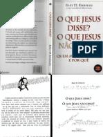 EHRMAN, Bart. O que Jesus disse, o que Jesus não disse. São Paulo, Prestígio, 2006.