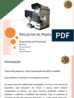 Projetor de Perfil