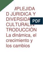 COMPLEJIDAD JURIDICA Y DIVERSIDAD CULTURALINTRODUCCIÓNLa dinámica