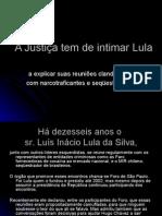 A Justiça Tem de Intimar Lula