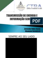 TRANSMISSÃO DE ENERGIA E INFORMAÇÃO SEM FIO