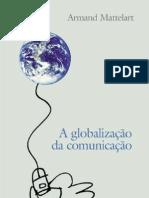 Armand Mattelart - A GLOBALIZAÇÃO DA COMUNICAÇÃO