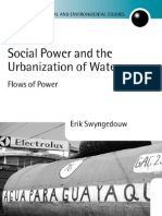 Social Power and the Urbanization of Water. Erik Swyngedouw
