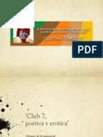 'Club 7, poética y erótica'