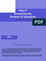 Answering the Hardest of Questions-why