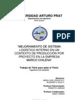 MEJORAMIENTO DE SISTEMA LOGÍSTICO INTERNO EN UN CONTEXTO DE PRODUCCIÓN POR PROYECTO EN LA EMPRESA MARCO CHILENA