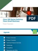 300 Series Switches Presentation CS 20100812