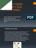FUSIÓN Y FISIÓN NUCLEAR Y SUS APLICACIONES