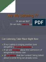 To listen
