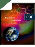 Population Momentum on Steroids