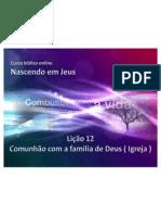 Licao12 ComunhaoComAFamiliaDeDeus Igreja Slides