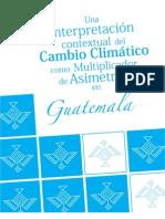 El cambio climático en Guatemala, como multiplicador de asimetrías