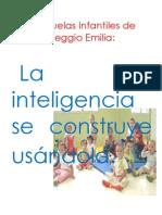 """""""La inteligencia se construye usándola"""" (Escuelas Infantiles Reggio Emilia)"""