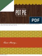 Pot Pie Final Phase