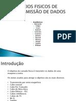 MEIOS FISICOS DE TRANSMISSÃO