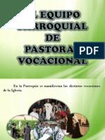 El Equipo Parroquial de Pastoral Vocacional