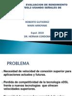 Diapositivas_exposicion_simulacion y Evaluacion de Rendimiento en Sistemas Vdsl2 Usando Senales de Modo Comun_gutierreza~1