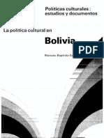 Baptista Gumucio, Mariano - La política cultural en Bolivia