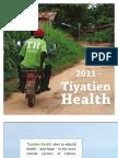 Tiyatien Health 2011 Annual Report