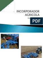 INCORPORADOR AGRICOLA