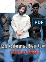 Kafa Konforumuzu Bozan Adam