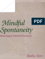 Ruthy Alon - Mindful Spontaneity - Lessons in the Feldenkrais Method