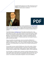 Getúlio Vargas governou o Brasil durante quinze anos