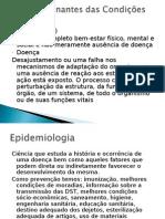 Os determinantes das Condições de Saúde