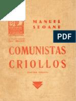 Comunistas criollos (Disección polémica de la charlatanería roja.) por Manuel Seoane (extractos)