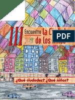 """Libro III Encuentro La Ciudad de los Niños. """"¿Qué ciudades? ¿Qué niños?"""""""