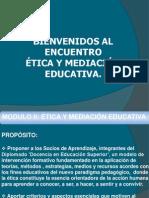 Modulo I. Ética y Mediación Educativa 1
