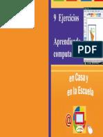 9 Ejercicios de Aprendiendo Computacion en Casa y en La Escuela.pdf[1]
