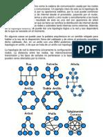 La topología de red se define como la cadena de comunicación usada por los nodos que conforman una red para comunicarse