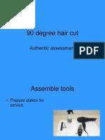 90 Degree Hair Cut