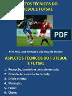 Aula 4 - aspectos técnicos do futebol e futsal