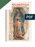 Apologetic A Para Principiantes I. Como Explicar y Defender La Fe Catolica