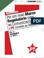 SEMINÁRIO POR UM NOVO MARCO REGULATÓRIO DAS COMUNICAÇÕES O PT CONVIDA AO DEBATE