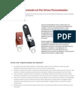 Gravação de conteúdo em Pen Drives Personalizados