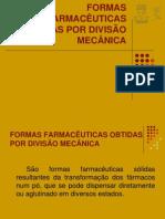 Aula 4 - FORMAS FARMACÊUTICAS OBTIDAS POR DIVISÃO MECÂNICA