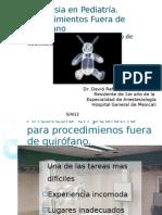 Anestesia en Pediatría. Procedimientos Fuera de Qx
