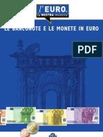 Le Banconote e Le Monete in Euro