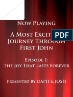 A Most Exciting Journey Through First John-Episode 1-The Joy That Lasts Forever