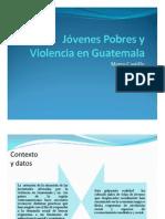 JÓVENES POBRES - VIOLENCIA GUATEMALA